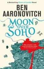 Moon Over Soho (Rivers of London 2)