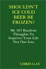 Shouldn't Ice Cold Beer Be Frozen?