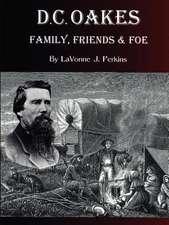 D.C. Oakes - Family, Friends & Foe