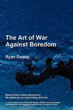 The Art of War Against Boredom