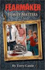 Fearmaker:  Family Matters