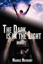 The Dark Is in the Light