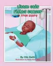 Little Otis Fights Cancer