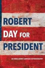 Robert Day for President