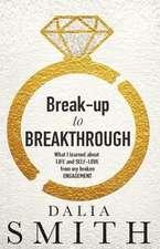 Break-up to Breakthrough