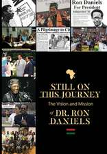 Still On this Journey: The Vision and Mission of Dr. Ron Daniels