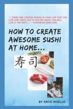 How To Create Awesome Sushi At Home