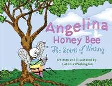 Angelina Honey Bee: The Spirit of Writing