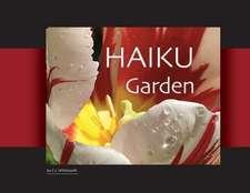 HAIKU Garden: Botanic Photography and Thoughtful Haiku
