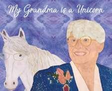 My Grandma Is a Unicorn