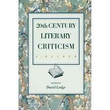 Twentieth Century Literary Criticism:  A Reader