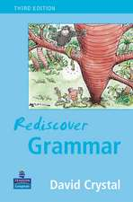 Crystal, D: Rediscover Grammar Third edition