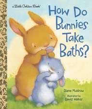 Muldrow, D: How Do Bunnies Take Baths?