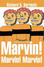 Marvin! Marvin! Marvin!