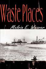 Waste Places