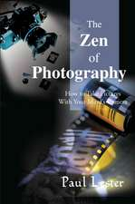 The Zen of Photography