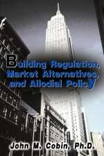 Building Regulation, Market Alternatives, and Allodial Policy
