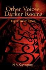 Other Voices, Darker Rooms