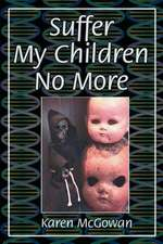 Suffer My Children No More