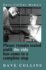 Please Remain Seated Until the Ride Has Come to a Complete Stop
