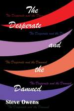The Desperate and the Damned