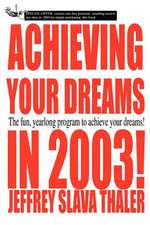 Achieving Your Dreams in 2003!