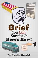 Grief You Can Survive It Here S How!
