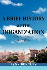 A Brief History of the Organization