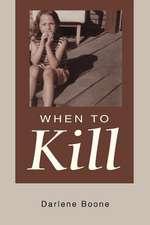 When to Kill