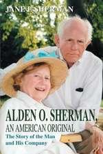 Alden O. Sherman, an American Original