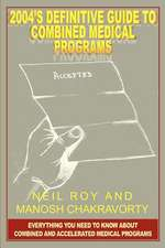 2004's Definitive Guide to Combined Medical Programs