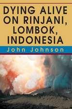 Dying Alive on Rinjani, Lombok, Indonesia