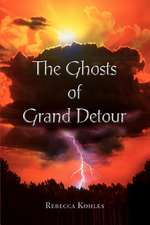 The Ghosts of Grand Detour