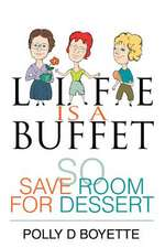 Life Is a Buffet
