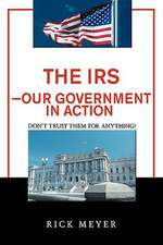 The IRS-Our Government in Action