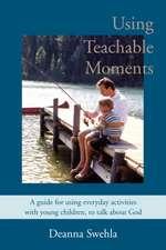 Using Teachable Moments