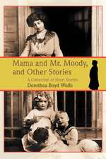Mama and Mr. Moody, and Other Stories