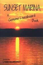 Sunset Marina:  A Genuine Liveaboard Book