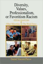 Diversity, Values, Professionalism, or Favoritism Racism