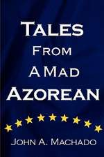 Tales from a Mad Azorean