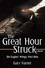 The Great Hour Struck