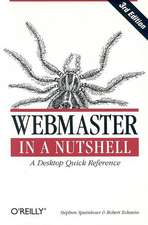 Webmaster in a Nutshell, 3rd Edition:  The Missing Manual