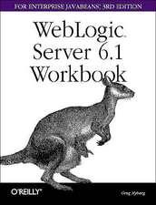 Weblogic Server 6.1 Workbook for Enterprise Java Beans:  The Definitive Guide