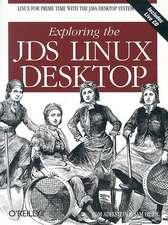 Exploring the JDS Linux Desktop [With CDROM]:  A Developer's Notebook
