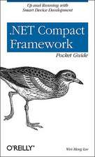 .Net Compact Framework Pocket Guide:  From Window to Linux in 60 Seconds [With CDROM]