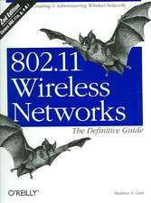 802.11 Wireless Networks – The Definitive Guide 2e