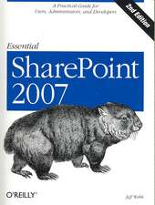 Essential SharePoint:  A Practical Guide for Users, Administrators and Developers