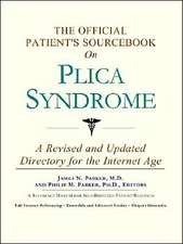The Official Patient's Sourcebook on Plica Syndrome