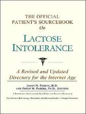 The Official Patient's Sourcebook on Lactose Intolerance