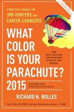What Color Is Your Parachute 2015:  A Practical Manual for Job Hunters and Career Changers